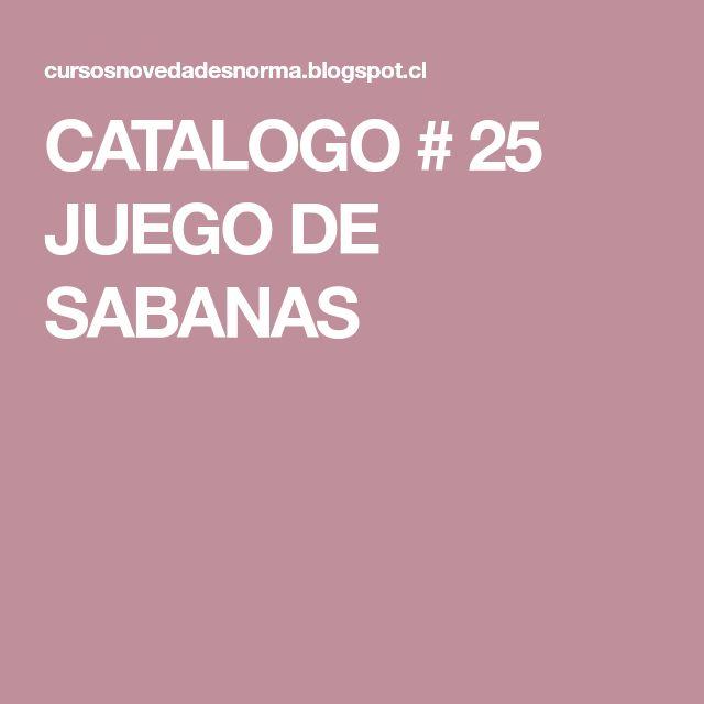 CATALOGO # 25 JUEGO DE SABANAS