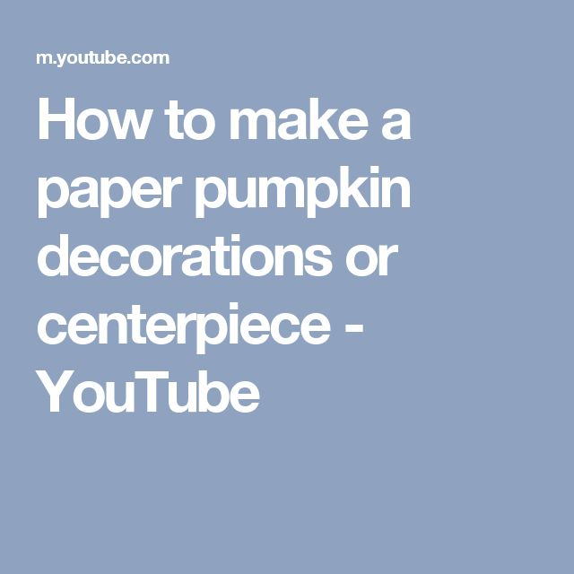 How to make a paper pumpkin decorations or centerpiece - YouTube