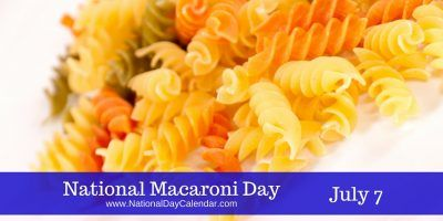 National Macaroni Day July 7  Is that macaroni in the picture?  I know it is not elbow macaroni. . . . Just searched and rotini is the name of spiral pasta. ☺Now, we know.