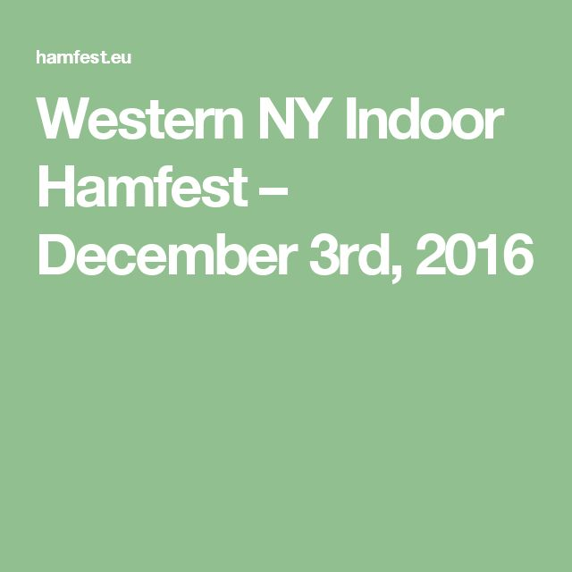 Western NY Indoor Hamfest – December 3rd, 2016