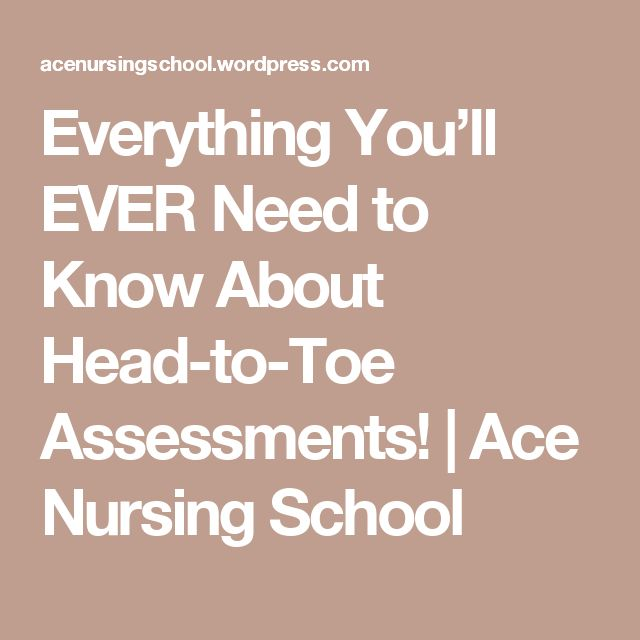 Everything You'll EVER Need to Know About Head-to-Toe Assessments!   Ace Nursing School                                                                                                                                                                                 More
