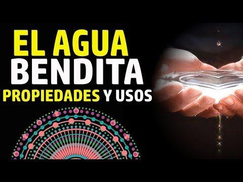 AGUA BENDITA USOS Y PROPIEDADES - YouTube