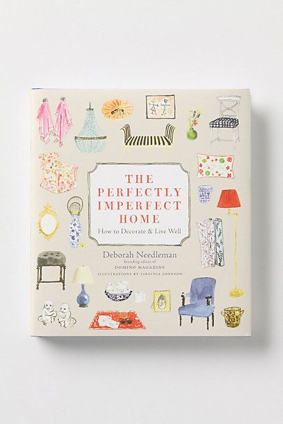 The Perfectly Imperfect Home: How To Decorate And Live Well-Sits on my coffee table. Quite possibly the prettiest book I've ever read