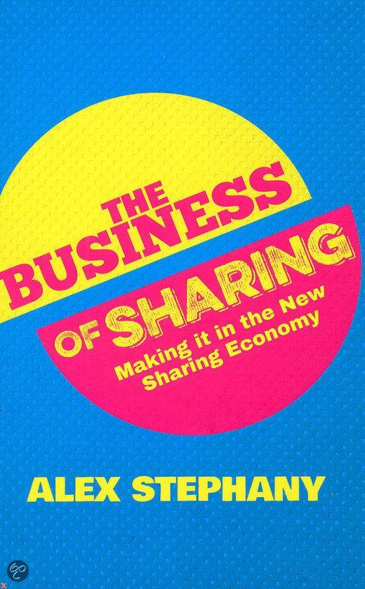 The Business of Sharing / Alex Stephany: Alles over de deeleconomie.