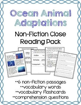 I have created non-fiction passages for 6 different ocean animals and their adaptations to be used during close reading: *Jellyfish *Sea Stars (Starfish) *Whales *Seahorses *Sharks *Octopuses Each passage also includes vocabulary cards (both one-sided and double-sided for