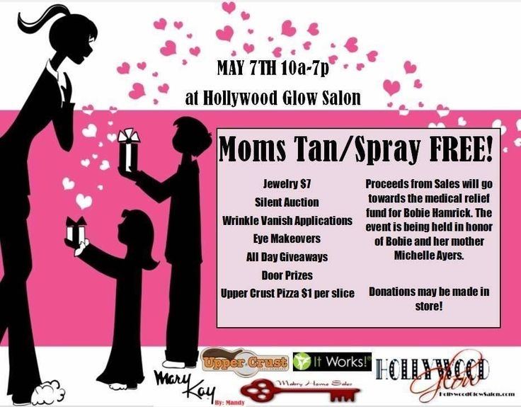 Hollywood Glow Tanning Salon is offering a FREE tan or spray, makeover, and wrinkle removal treatment for all moms. The proceeds from this event will be donated to a local mother and daughter to help with medical expenses. There will be specials and giveaways for EVERYONE, and Upper Crust Pizza for $1 a slice.
