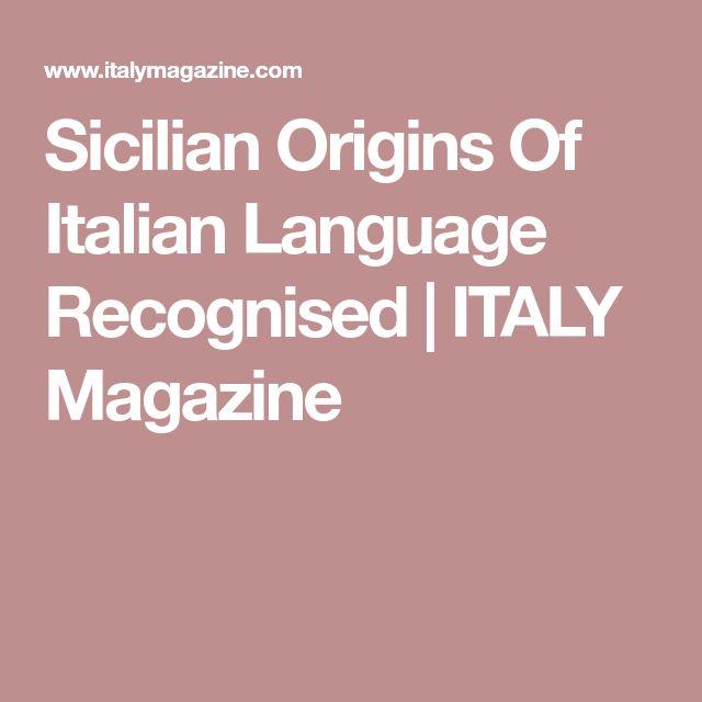 Sicilian Origins Of Italian Language Recognised | ITALY Magazine