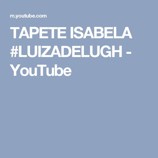TAPETE ISABELA #LUIZADELUGH - YouTube