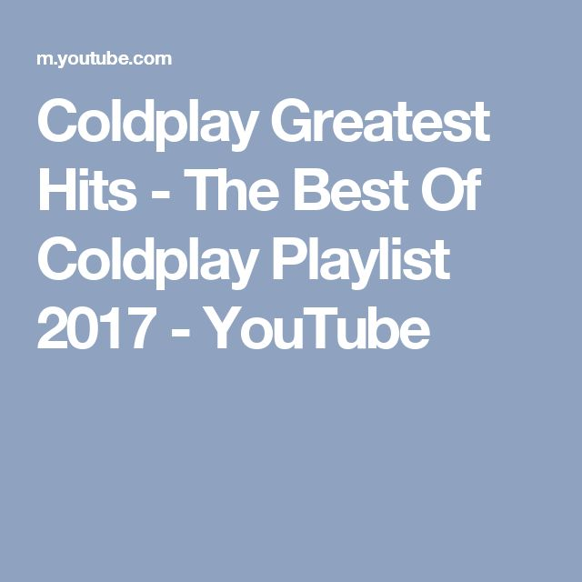 Coldplay Greatest Hits - The Best Of Coldplay Playlist 2017 - YouTube