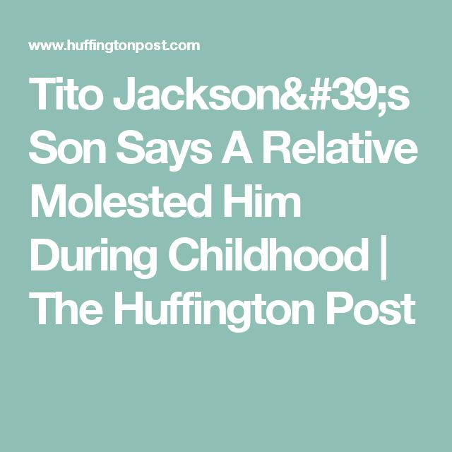 Tito Jackson's Son Says A Relative Molested Him During Childhood | The Huffington Post