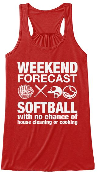 """WEEKEND FORECAST SOFTBALL WITH NO CHANCE OF HOUSE CLEANING OR COOKING""        Not available in any stores, Grab Yours Now!  100% Designed & Printed in the USA!    *) Buy 2 or more and save on your shipping cost!    Ordering Issues:  Contact Us Monday-Friday 9AM-5PM (EST).   Phone: 1-855-833-7774  Email: support@teespring.com"