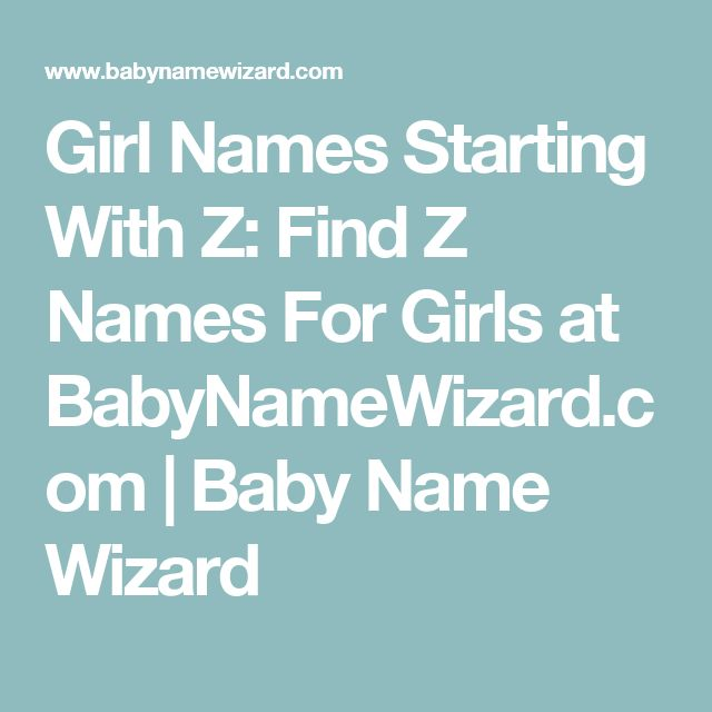 Girl Names Starting With Z: Find Z Names For Girls at BabyNameWizard.com | Baby Name Wizard