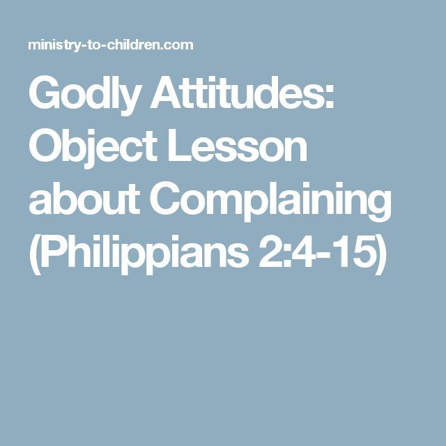 Godly Attitudes: Object Lesson about Complaining (Philippians 2:4-15