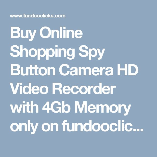 Buy Online Shopping Spy Button Camera HD Video Recorder with 4Gb Memory only on fundooclicks. This tinny button camera records upto 60-90 minutes.