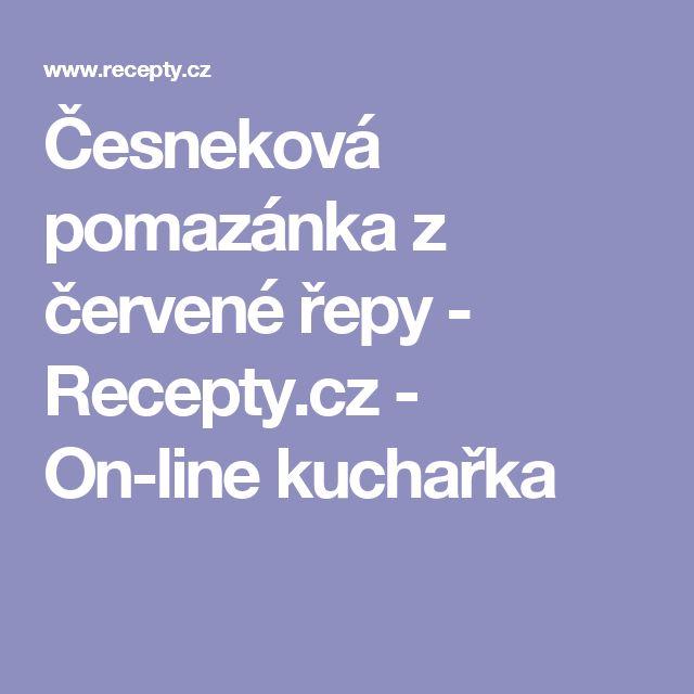 Česneková pomazánka z červené řepy - Recepty.cz - On-line kuchařka