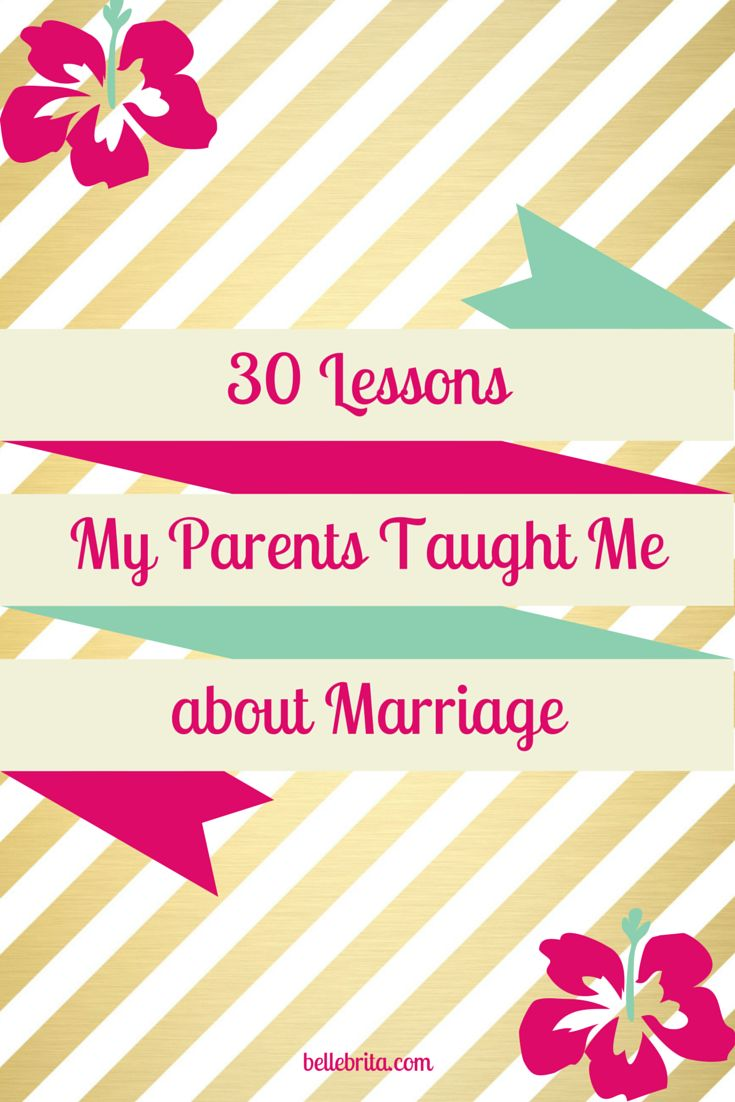 30 Lessons My Parents Taught Me About Marriage