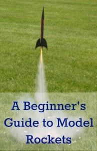 Want to try model rockets but don't know where to begin? A Beginners Guide To Model Rockets from  Turner Toys & Hobbies. will let you know everything you need to know to select and launch your first model rocket.  Written by a mom for moms (and dads!)