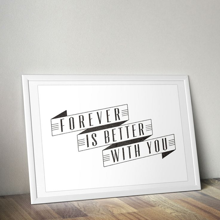 FOREVER IS BETTER WITH YOU / Print  By Bones Design available at thebonesgroup.bigcartel.com