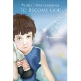 While I Was Learning To Become God (Kindle Edition)By Roxana Jones