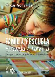 Óscar González. Familia y escuela, escuela y familia. CAC 37.06 GON fam