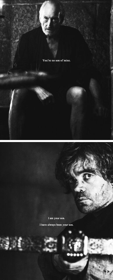 I have always been your son - Tyrion and Tywin Lannister, Game of Thrones, (by tywins)