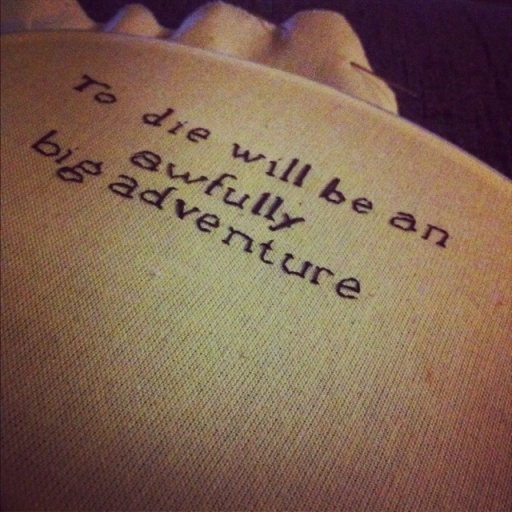 31 best images about peter pan on pinterest a kiss for To die would be an awfully big adventure tattoo