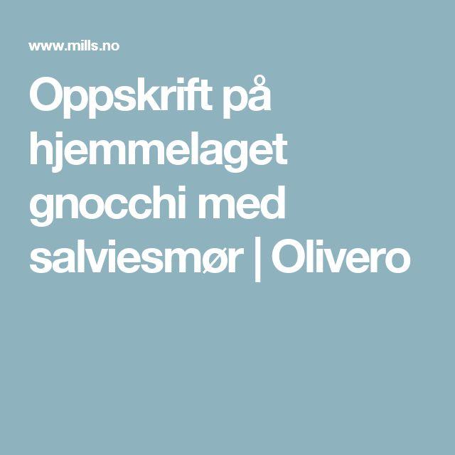Oppskrift på hjemmelaget gnocchi med salviesmør | Olivero