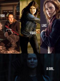 Just because I'm a girl doesn't mean I can't fight. So thank you I know I fight like a girl and I'm proud of that.