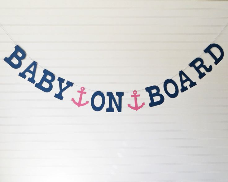 Baby On Board Banner - 5 inch Letters with Anchors - Nautical Baby Shower Banner Anchor Baby Banner Sailboat Baby Shower Nautical Banner by FreshLemonBlossoms on Etsy https://www.etsy.com/listing/230288245/baby-on-board-banner-5-inch-letters-with