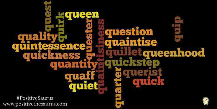 Positive nouns starting with q www.positivethesaurus.com # ...