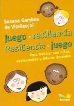 Libro JUEGO RESILIENCIA RESILIENCIA JUEGO