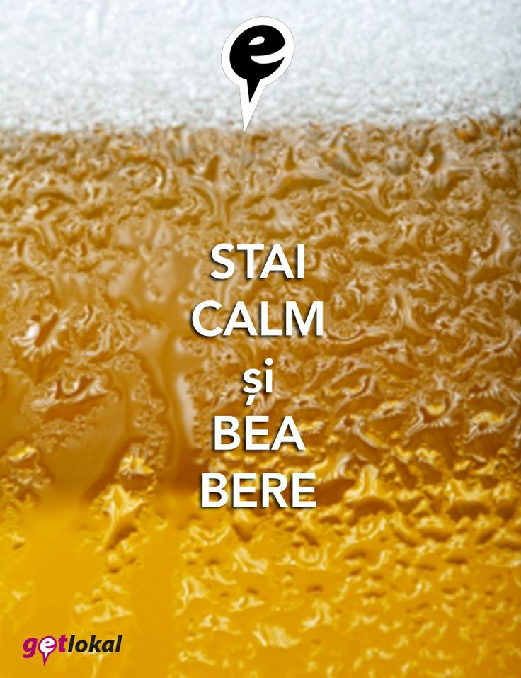 Stai calm si bea bere