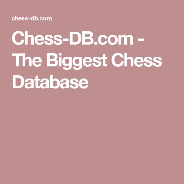 Chess-DB.com - The Biggest Chess Database