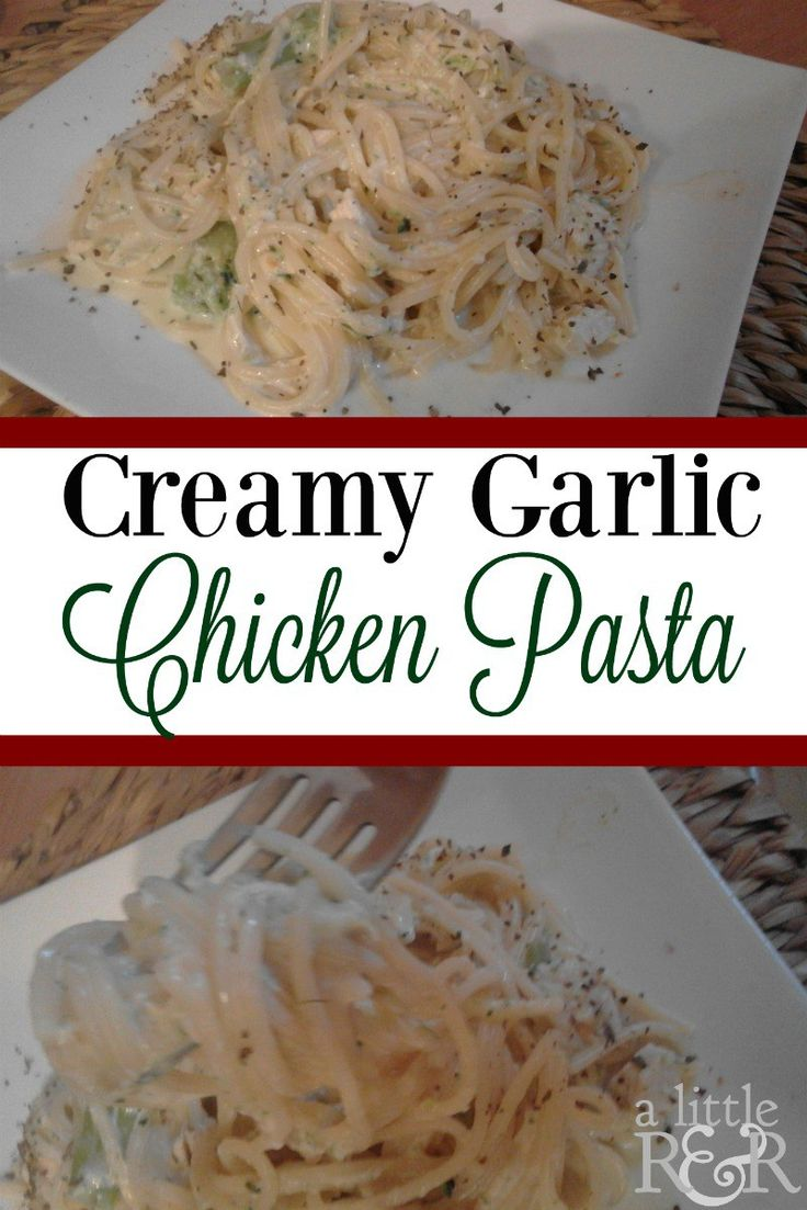 Creamy Garlic Chicken Pasta ⋆ A Little R & R