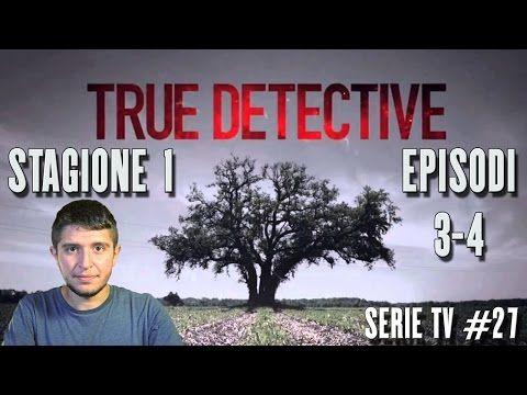 True Detective - Recensione episodi 3 - 4 - Stagione 1 - YouTube