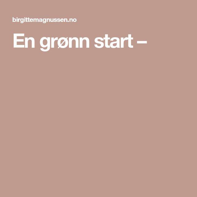 En grønn start –