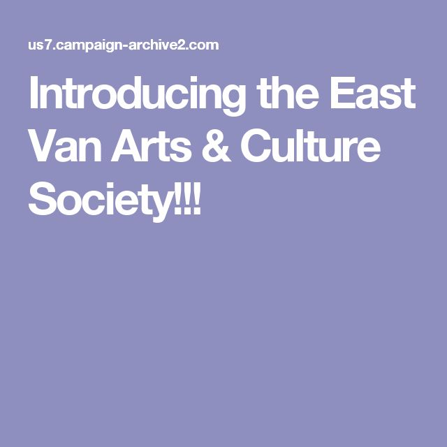 Introducing the East Van Arts & Culture Society!!!