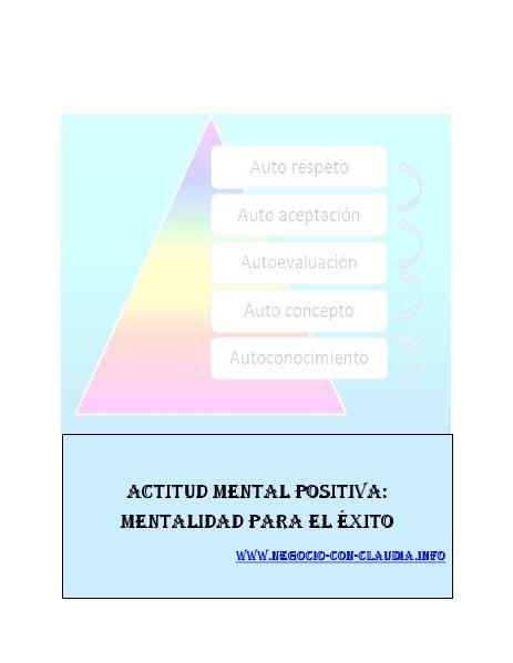 Actitud mental Positiva: Mentalidad Para el Éxito. Por Claudia Ortiz