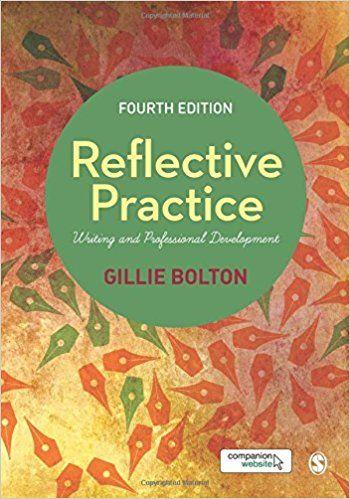 Reflective Practice: Gillie Bolton: 9781446282359: Books - Amazon.ca