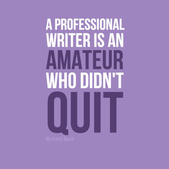 Image result for a professional writer is an amature that never quit