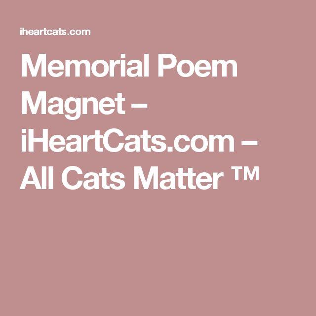 Memorial Poem Magnet – iHeartCats.com – All Cats Matter ™