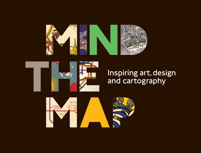 Mind the Map: Inspiring art, design and cartography exhibition http://www.ltmuseum.co.uk/whats-on/exhibitions/upcoming-exhibitions#