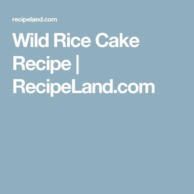 Wild Rice Cake Recipe | RecipeLand.com