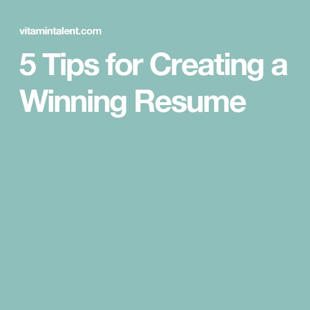 5 Tips for Creating a Winning Resume