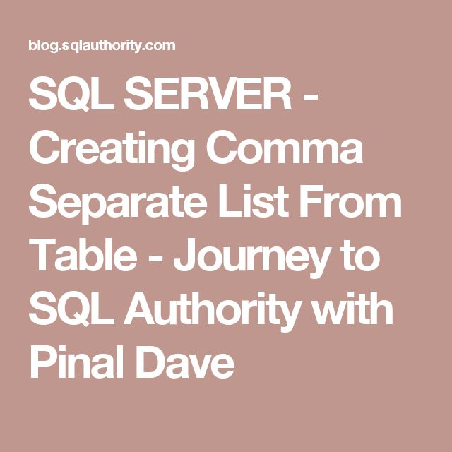 SQL SERVER - Creating Comma Separate List From Table - Journey to SQL Authority with Pinal Dave