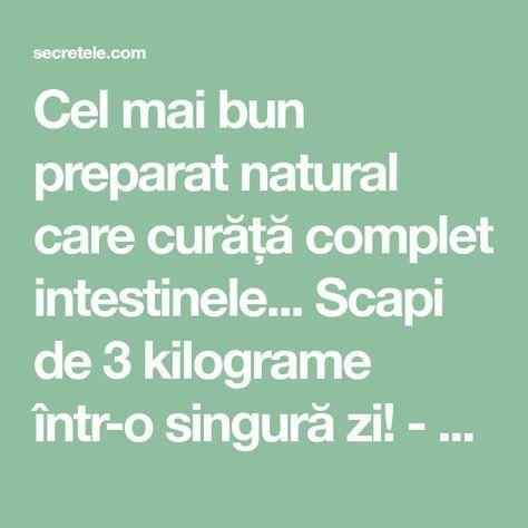 Cel mai bun preparat natural care curăță complet intestinele... Scapi de 3 kilograme într-o singură zi! - Secretele.com