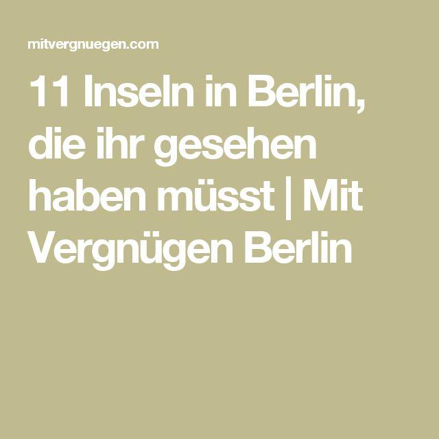 11 Inseln in Berlin, die ihr gesehen haben müsst | Mit Vergnügen Berlin