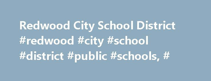 Redwood City School District #redwood #city #school #district #public #schools, # http://sierra-leone.remmont.com/redwood-city-school-district-redwood-city-school-district-public-schools/  # Redwood City School District Videos RFQ/RFP's RELATED TO MEASURE T District Headlines & Features Welcome Measure T Points of Pride Selby Lane and Garfield were awarded 2017J. Russell Kent Awards from the San Mateo County School Boards Association (SMCSBA) for innovative practices. Since 2010, RCSD…
