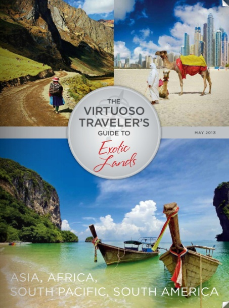 Virtuoso's Latest Guide to Exotic Lands is out now and available to view online.   ***CLICK THE PHOTO TO VIEW**    There really is nothing quite like travelling with the assistance of a Virtuoso Travel Specialist who have the contacts as well as the complimentary amenities and upgrades to not only make your trip a memorable one but also add massive value as well.