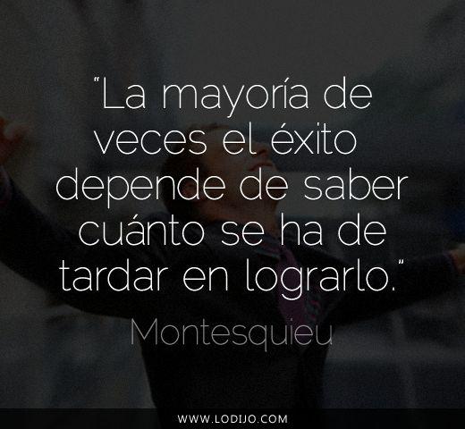 Lo dijo... Montesquieu   Frases célebres y dichos populares